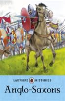 Ladybird Histories: Anglo-Saxons