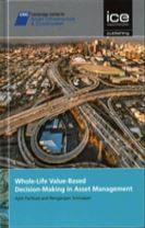 Whole-Life Value-Based Decision-Making in Asset Management [CSIC Series]