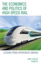 The Economics and Politics of High-Speed Rail