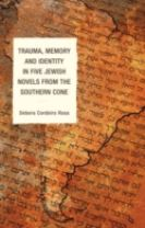 Trauma, Memory and Identity in Five Jewish Novels from the Southern Cone