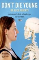 Dont Die Young an Anatomists Guide to Your Organs & Your Health