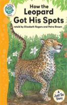 Tadpoles Tales: Just So Stories - How the Leopard Got His Spots