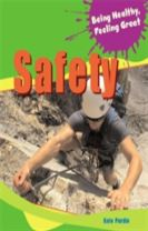 Being Healthy, Feeling Great: Safety