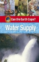 Can the Earth Cope?: Water Supply