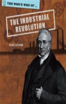 The Who's Who Of: Industrial Revolution