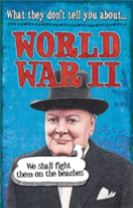What They Don't Tell You About: World War II
