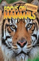 Classification: Focus on: Mammals