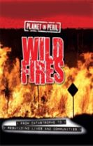 Planet in Peril: Wild Fires