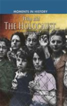 Moments in History: Why did the Holocaust happen?