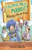 Pirates to the Rescue: Helping Polly Parrot: Pirates Can Be Kind