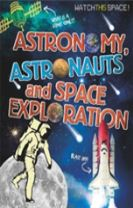 Watch This Space: Astronomy, Astronauts and Space Exploration
