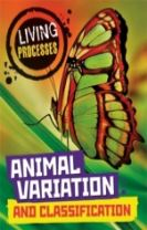 Living Processes: Animal Variation and Classification