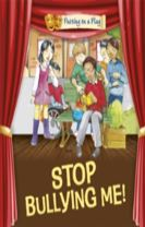 Putting on a Play: Stop Bullying Me!