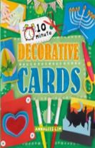 10 Minute Crafts: Decorative Cards