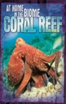 At Home in the Biome: Coral Reef