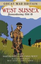 Great War Britain West Sussex: Remembering 1914-18