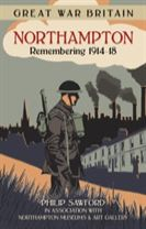 Great War Britain Northampton: Remembering 1914-18