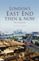 LONDON'S EAST END THEN & NOW