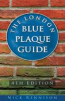The London Blue Plaque Guide: Fourth Edition