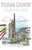 Poldark Country Colouring Book: Past & Present