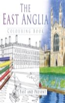 The East Anglia Colouring Book: Past and Present