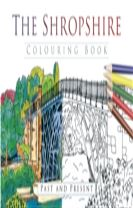 The Shropshire Colouring Book: Past & Present