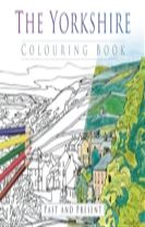 The Yorkshire Colouring Book: Past and Present