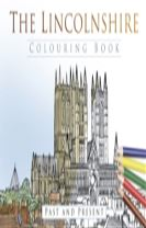 The Lincolnshire Colouring Book: Past and Present