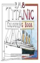 RMS Titanic Colouring Book