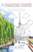 The Shakespeare Country Colouring Book: Past and Present
