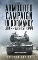 The Armoured Campaign in Normandy
