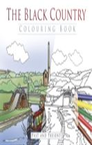 The Black Country Colouring Book: Past & Present