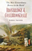 The Most Extraordinary District in the World: Ironbridge & Coalbrookdale