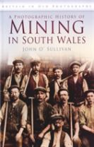 A Photographic History of Mining in South Wales