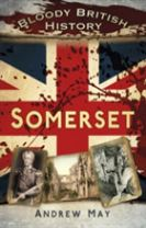 Bloody British History: Somerset