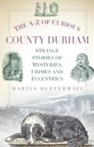 The A-Z of Curious County Durham