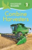 Kingfisher Readers: Combine Harvesters (Level 2 Beginning to Read Alone)