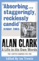 Alan Clark: A Life in his Own Words