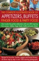 Complete Illustrated Book of Appetizers, Buffets, Finger Food and Party Food