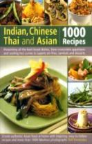 Indian, Chinese, Thai & Asian: 1000 Recipes