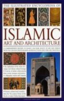 Illustrated Encyclopedia of Islamic Art and Architecture