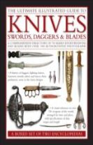 The Ultimate Illustrated Guide to Knives, Swords, Daggers & Blades: A Box Set of Two Reference Books