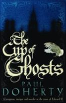 The Cup of Ghosts (Mathilde of Westminster Trilogy, Book 1)