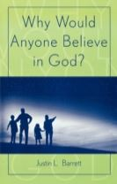 Why Would Anyone Believe in God?