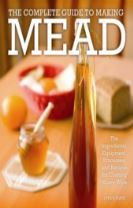The Complete Guide to Making Mead