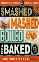 Smashed, Mashed, Boiled, And Baked-And Fried, Too