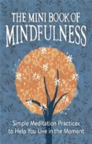 The Mini Book of Mindfulness