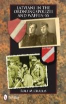 Latvians in the Ordnungspolizei and Waffen-SS