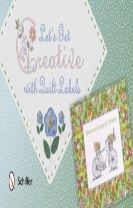 Let's Get Creative With Quilt Labels