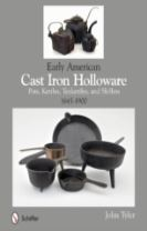 Early American Cast Iron Holloware 1645-1900
